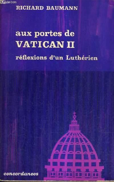 AUX PORTES DE VATICAN II REFLEXIONS D'UN LUTHERIEN.