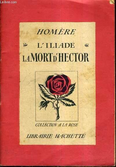 L'ILIADE OU LA MORT D'HECTOR.