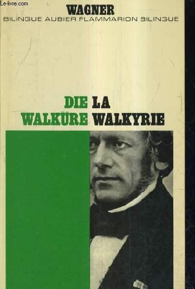 LA WALKYRIE / DIE WALKURE.