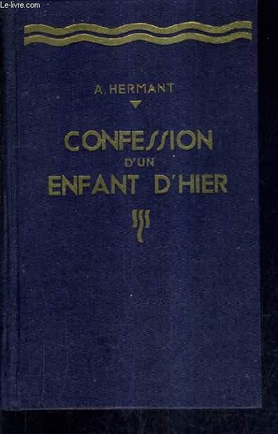 CONFESSION D'UN ENFANT D'HIER / NOUVELLE EDITION.