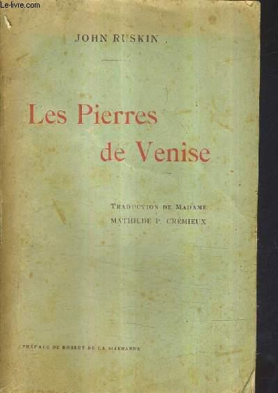 LES PIERRES DE VENISE - ETUDES LOCALES POUVANT SERVIR DE DIRECTION AUX VOYAGEURS SEJOURNANT A VENISE ET A VERONE / 5E EDITION - INCOMPLET.