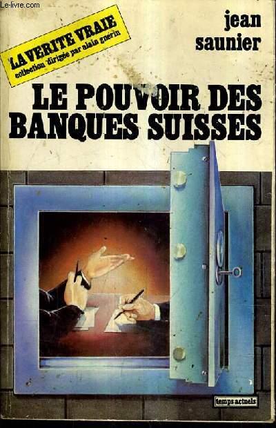 LE POUVOIR DES BANQUES SUISSES.