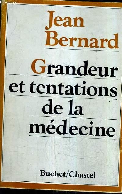 GRANDEUR ET TENTATIONS DE LA MEDECINE.