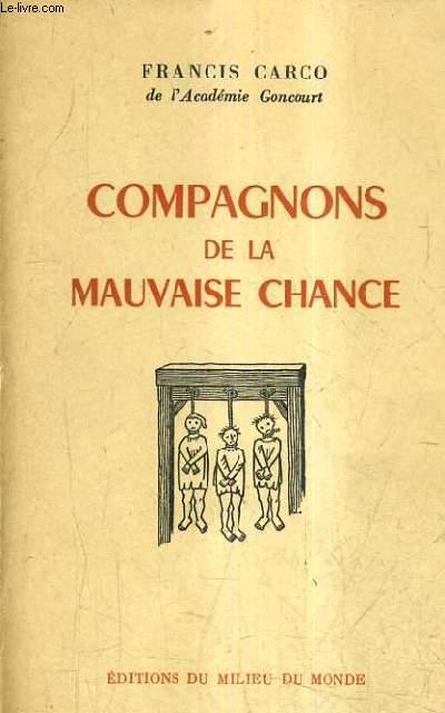 COMPAGNONS DE LA MAUVAISE CHANCE.