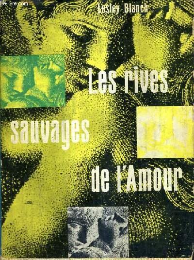 LES RIVES SAUVAGES DE L'AMOUR.