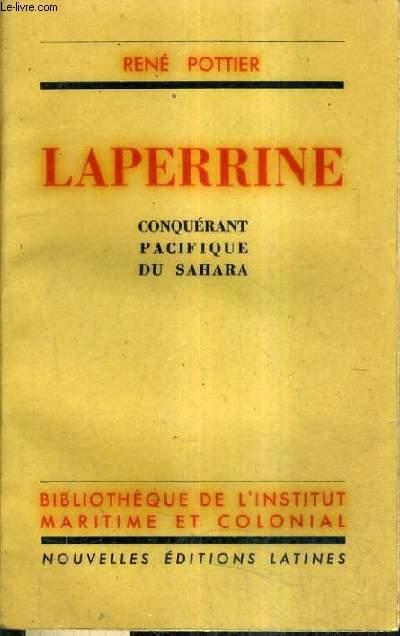 LAPERRINE CONQUERANT PACIFIQUE DU SAHARA.