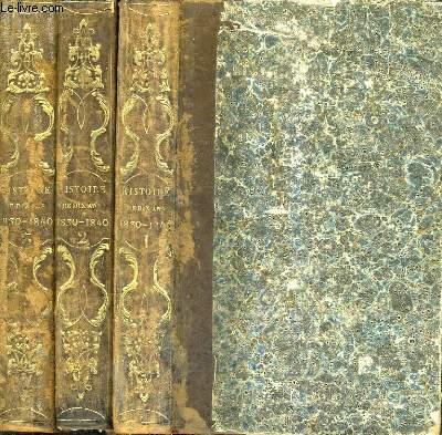 REVOLUTION FRANCAISE - HISTOIRE DE DIX ANS 1830-1840 - TOMES 1 + 2 + 3 .