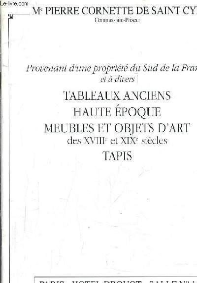 CATALOGUE DE VENTES AUX ENCHERES - PROVENANT DU PROPRIETE DU SUD DE LA FRANCE ET A DIVERS TABLEAUX ANCIENS HAUTE EPOQUE MEUBLES ET OBJETS D'ART DES SVIIIE XIXE SIECLES TAPIS - PARIS HOTEL DROUOT SALLE 1 VENDREDI 25 SEPTEMBRE 1992.
