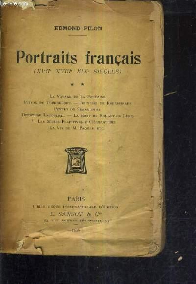 PORTRAITS FRANCAIS XVIIE XVIIIE XIXE SIECLES - TOME 2 : LE VOYAGE DE LA FONTAINE PITTON DE TOURNEFORT JEUNESSE DE ROBESPIERRE PYVERT DE SENANCOUR HENRY DE LATOUCHE LA MORT DE ROUGET DE LISLE LES MUSES PLAINTIVES DU ROMANTISME LA VIE DE M.PAQUES.