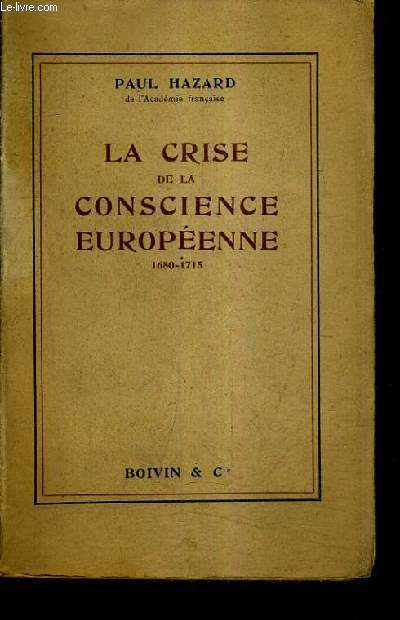 LA CRISE DE LA CONSCIENCE EUROPEENNE 1680-1715.