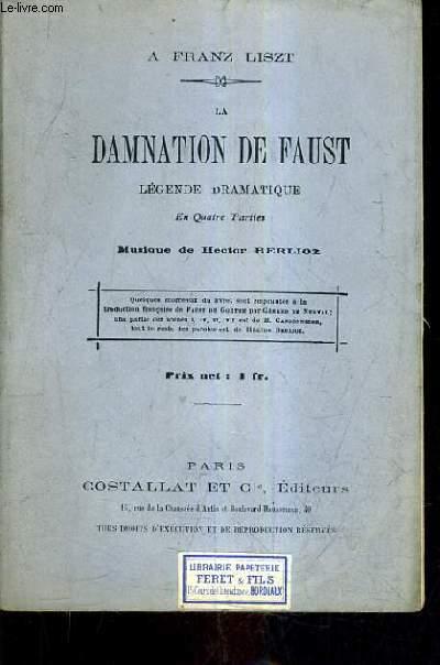 LA DAMNATION DE FAUST LEGENDE DRAMATIQUE EN QUATRE PARTIES MUSIQUE DE HECTOR BERLIOZ.