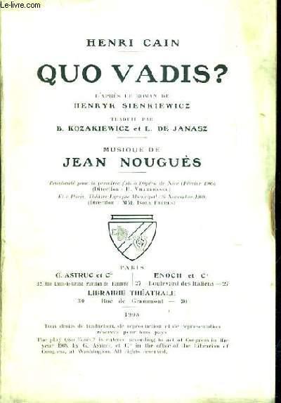 QUO VADIS ? D'APRES LE ROMAN DE HENRICK SIENKIEWICZ TRADUIT PAR B.KOZAKIEWICZ ET L.DE JANASZ MUSIQUE DE JEAN NOUGUES.