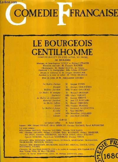 COMEDIE FRANCAISE - LE BOURGEOIS GENTILHOMME COMEDIE BALLET EN CINQ ACTES EN PROSE.