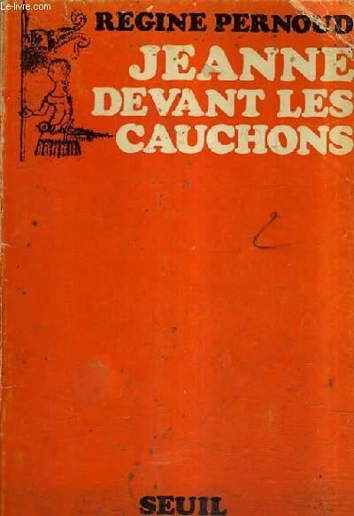JEANNE DEVANT LES CAUCHONS.