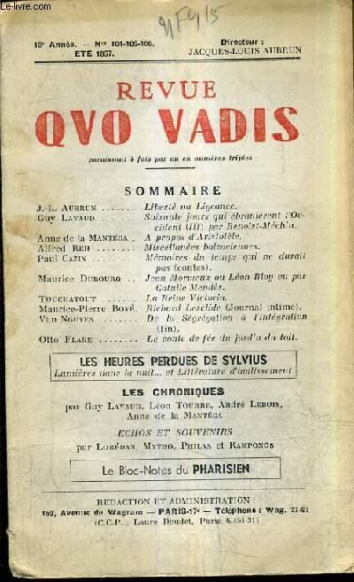 REVUE QUO VADIS - 10E ANNEE N°104-105-106 ETE 1957 - liberté ou ligeance - soixante jour qui ébranlent l'occident - miscekkanées balzaciennes - le conte de fée du jardin du toit - de la ségrégation à l'intégration etc.