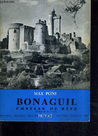 BONAGUIL CHATEAU DE REVE - ESSAI SUR LE CHATEAU DE BONAGUIL DANS LE HAUT AGENAIS.