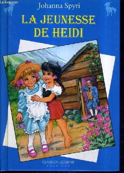 LA JEUNESSE DE HEIDI D'APRES JOHANNA SPYRI.