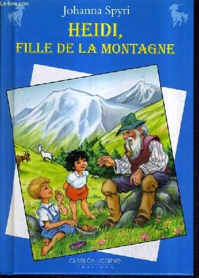 HEIDI FILLE DE LA MONTAGNE D'APRES JOHANNA SPYRI.