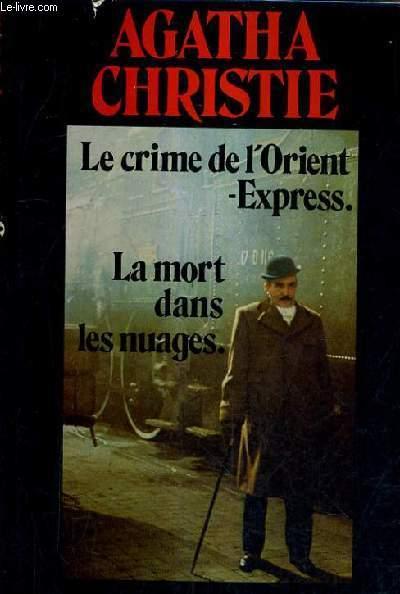 LE CRIME DE L'ORIENT EXPRESS LA MORT DANS LES NUAGES.