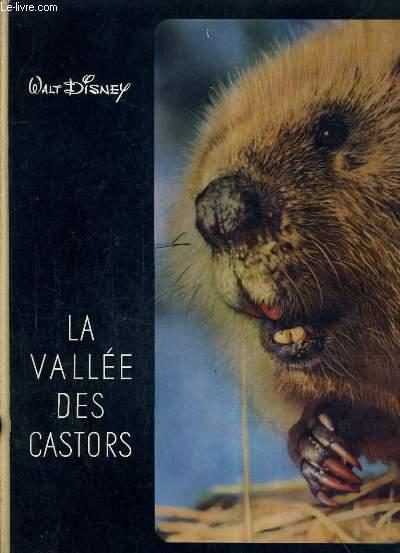 LA VALLEE DES CASTORS / WALT DISNEY.