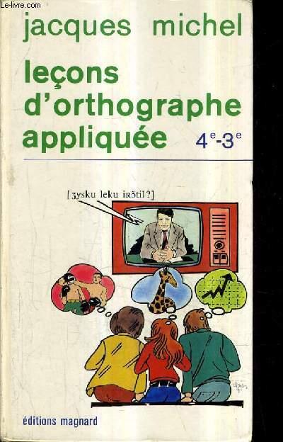 LECONS D'ORTOGRAPHE APPLIQUEE 4E-3E.