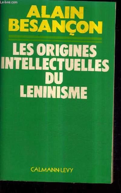 LES ORIGINES INTELLECTUELLES DU LENINISME.