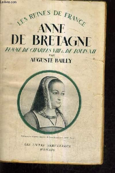 ANNE DE BRETAGNE FEMMES DE CHARLES VIII & DE LOUIS XII - 1476-1514.