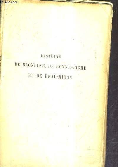 HISTOIRE DE BLONDINE DE BONNE BICHE ET DE BEAU MINON.