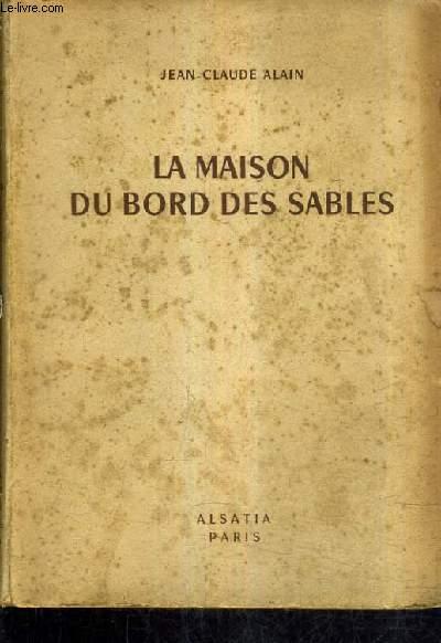 LA MAISON DU BORDS DES SABLES.