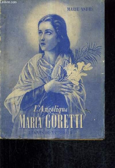 L'ANGELIQUE MARIA GORETTI L'AGNES DU XXE SIECLE.