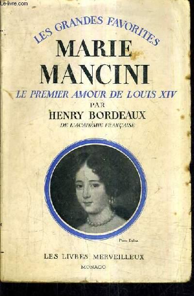 MARIE MANCINI LE PREMIER AMOUR DE LOUIS XIV.