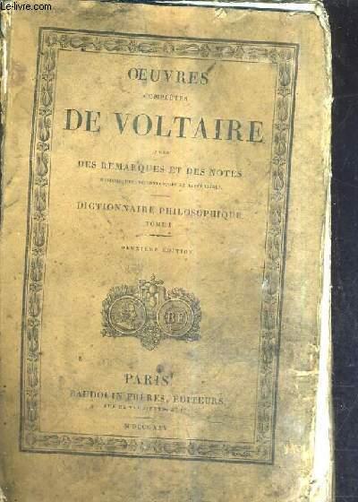 OEUVRES COMPLETES DE VOLTAIRE AVEC DES REMARQUES ET DES NOTES HISTORIQUES SCIENTIFIQUES ET LITTERAIRES TOME LI - DICTIONNAIRE PHILOSOPHIQUE TOME 1 - DEUXIEME EDITION.