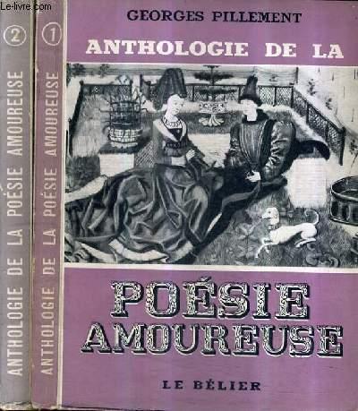 ANTHOLOGIE DE LA POESIE AMOUREUSE - EN 2 TOMES - TOMES 1 + 2.