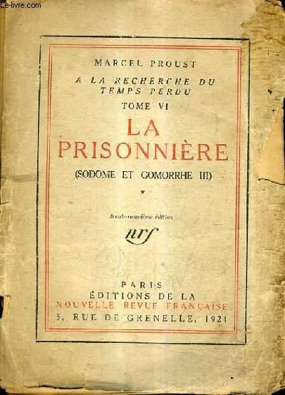 A LA RECHERCHE DU TEMPS PERDU TOME 6 - LA PRISONNIERE (SODOME ET GOMORRHE III) TOME 1 - 39E EDTION.