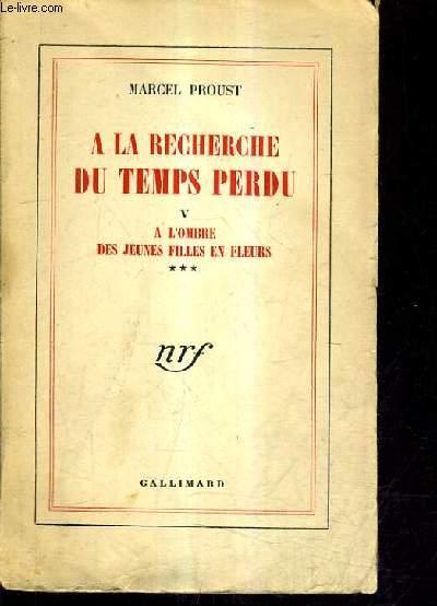 A LA RECHERCHE DU TEMPS PERDU TOME 5 - A L'OMBRE DES JEUNES FILLES EN FLEURS TOME 3.