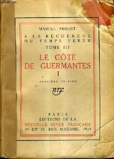 A LA RECHERCHE DU TEMPS PERDU TOME 3 - LE COTE DE GUERMANTES TOME 1 - DEUXIEME EDITION.