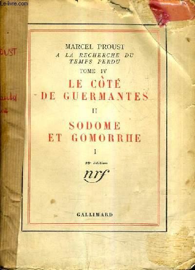 A LA RECHERCHE DU TEMPS PERDU TOME IV - LE COTE DE GUERMANTES II - SODOME ET GOMORRHE I - 79E EDITION.