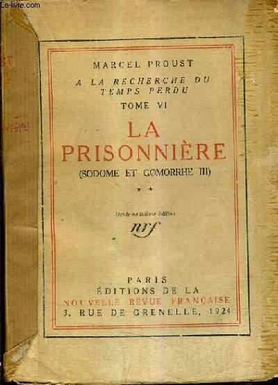 A LA RECHERCHE DU TEMPS PERDU TOME VI - LA PRISONNIERE (SODOME ET GOMORRHE III) TOME 2 - 39E EDITION.