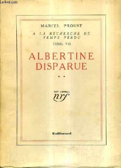 A LA RECHERCHE DU TEMPS PERDU TOME VII - ALBERTINE DISPARUE TOME 2 - 61E EDITION.
