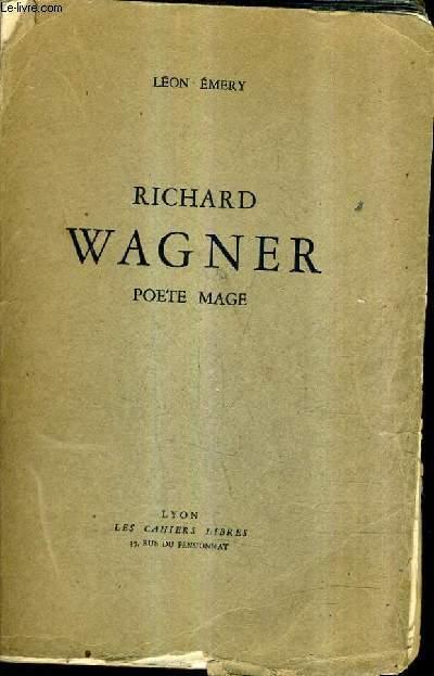 RICHARD WAGNER POETE MAGE.