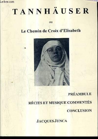 TANNHAUSER OU LE CHEMIN DE CROIX D'ELISABETH.