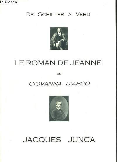 DE SCHILLER A VERDI - LE ROMAN DE JEANNE OU GIOVANNA D'ARCO.