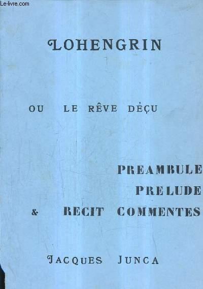 LOHENGRIN OU LE REVE DECU.