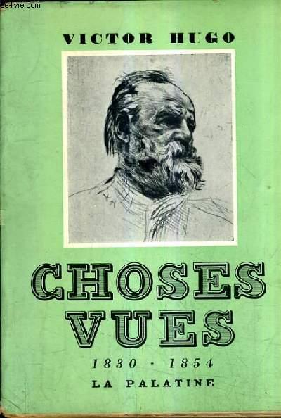 CHOSES VUES 1830-1854.