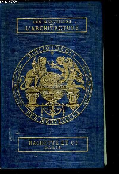 LES MERVEILLES DE L'ARCHITECTURE / 5E EDITION CORRIGEE ET NOTABLEMENT AUGMENTEE PAR L'AUTEUR.