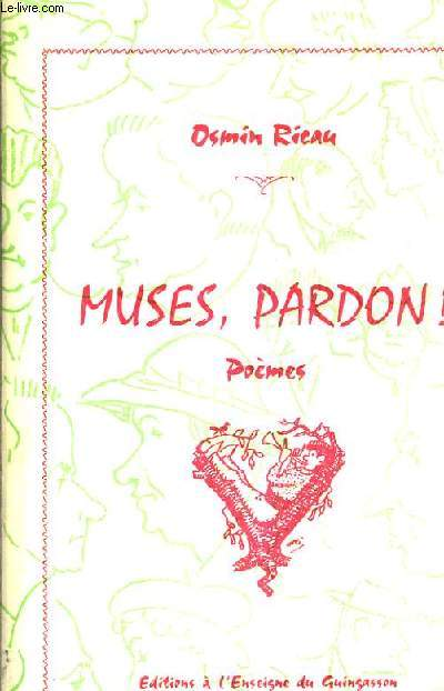 MUSES PARDON ! POEMES.