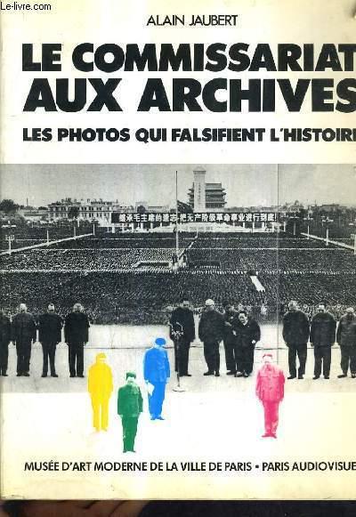 LE COMMISARIAT AUX ARCHIVES LES PHOTOS QUI FALSIFIENT L'HISTOIRE.