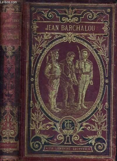 LES AVENTURES VERIDIQUES DE JEAN BARCHALOU.