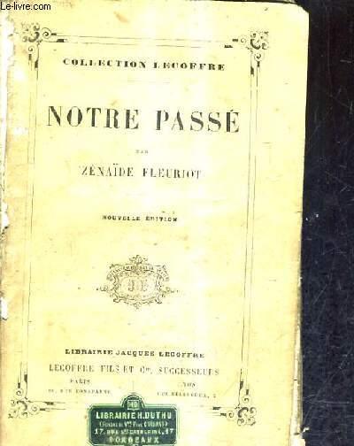 NOTRE PASSE / COLLECTION LECOFFRE / NOUVELLE EDITION 4E EDITION.