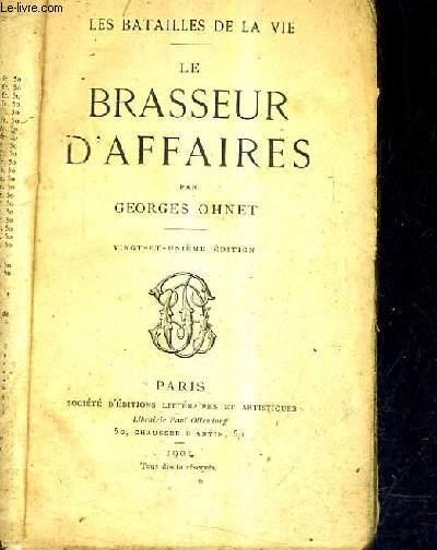 LE BRASSEUR D'AFFAIRES - LES BATAILLES DE LA VIE / 21E EDITION.